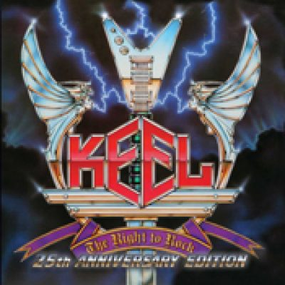KEEL: The Right To Rock (25th Anniversary Edition)