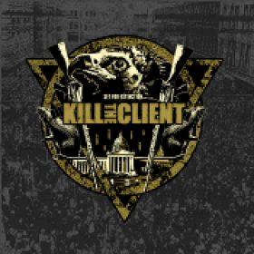 KILL THE CLIENT: Set For Extinction