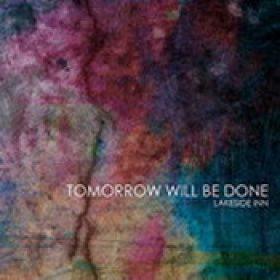 LAKESIDE INN: Tomorrow Will Be Done