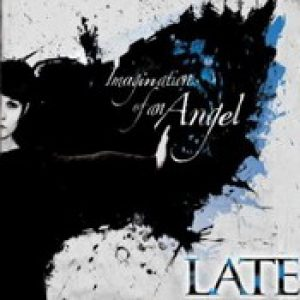 LATE: Imagination Of An Angel