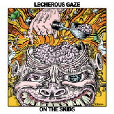LECHEROUS GAZE: On The Skids