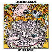 LECHEROUS GAZE: On The Skids