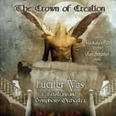 LUCIFER WAS: The Crown Of Creation