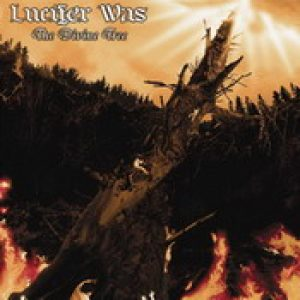LUCIFER WAS: The divine tree