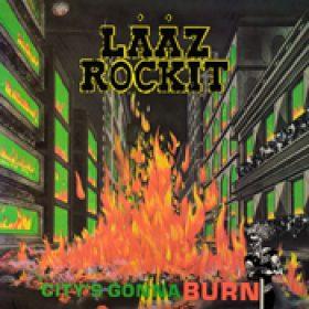 LÄÄZ ROCKIT: City´s Gonna Burn [Re-Release]