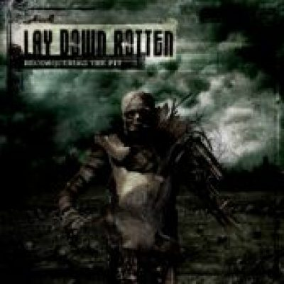 LAY DOWN ROTTEN: Reconquering The Pit