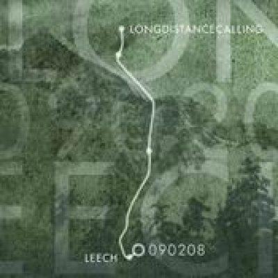 LONG DISTANCE CALLING / LEECH: 090208 [Split]