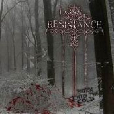 LOSS OF RESISTANCE: Born into the Cold [EP] [Eigenproduktion]