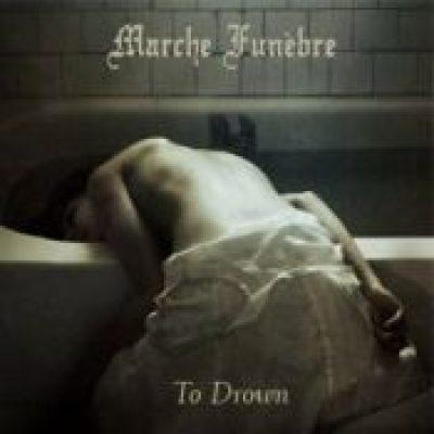 MARCHE FUNÈBRE: To Drown