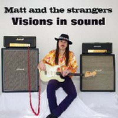 MATT AND THE STRANGERS: Visions In Sound