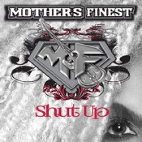 MOTHER´S FINEST: Shut Up [Single-Download]