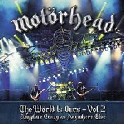 MOTÖRHEAD: The Wörld Is Ours – Vol. 2 Anyplace Crazy As Anywhere Else