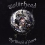 MOTÖRHEAD: The Wörld Is Yours