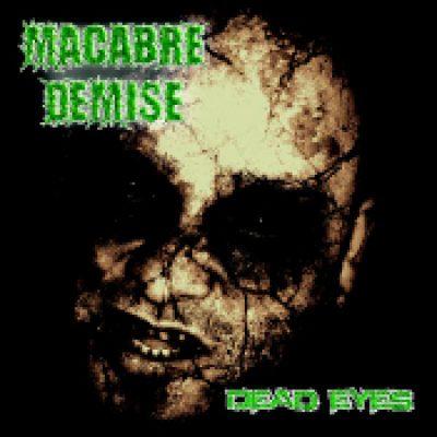 MACABRE DEMISE: Dead Eyes [EP]