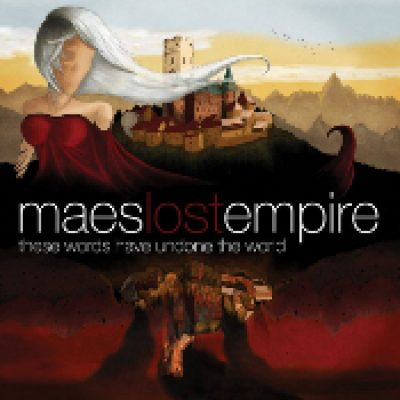 MAE´S LOST EMPIRE: These Words Have Undone The World