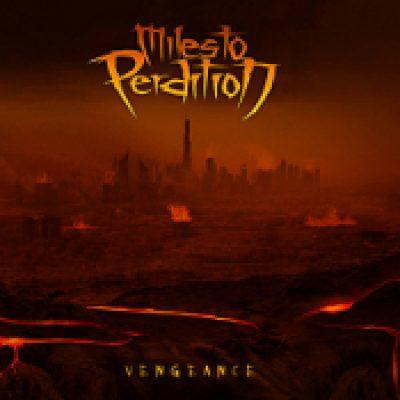 MILES TO PERDITION: Vengeance [EP] [Eigenproduktion]