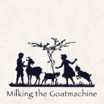 MILKING THE GOATMACHINE: Back From The Goats