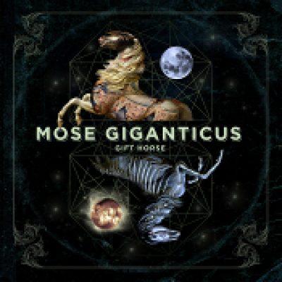 MOSE GIGANTICUS: Gift Horse