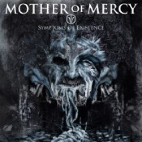 MOTHER OF MERCY: IV – Symptoms Of Existence