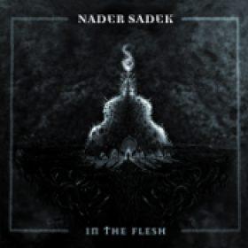 NADER SADEK: In The Flesh