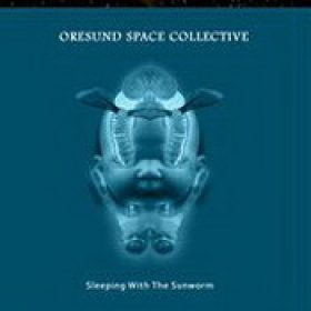 ØRESUND SPACE COLLECTIVE: Dead Man In Space / Sleeping With The Sunworm