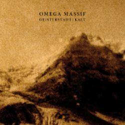 OMEGA MASSIF: Geisterstadt / Kalt [Re-Release]