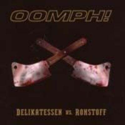 OOMPH!: Delikatessen vs. Rohstoff [CD+DVD]