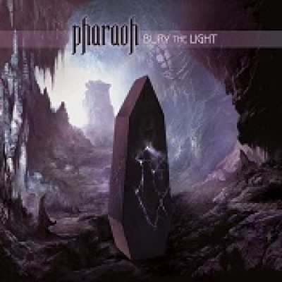PHARAOH: Bury The Light