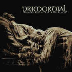 PRIMORDIAL: Where greater men have fallen