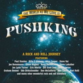 PUSHKING: The World As We Love It – A Rock And Roll Journey