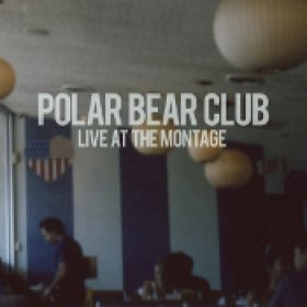 POLAR BEAR CLUB: Live At The Montage