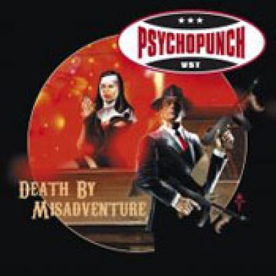 PSYCHOPUNCH: Death By Misadventure
