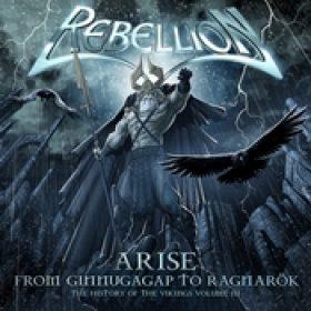 REBELLION: Arise – From Ginnugagap To Ragnarök – The Histroy Of The Vikings Volume III