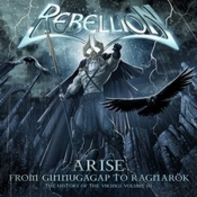REBELLION: Arise – From Ginnugagap To Ragnarök – The Histroy Of The Vikings Volume III