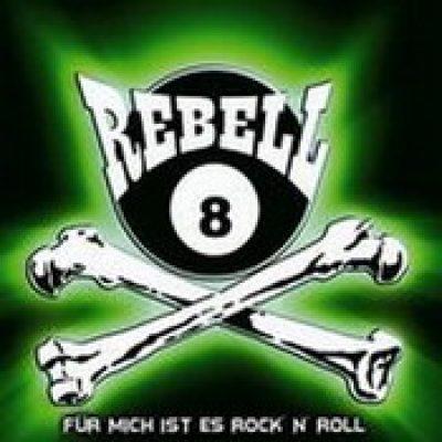 REBEL 8: Für mich ist es Rock`n´Roll