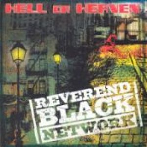 REVEREND BLACK NETWORK: Hell Or Heaven