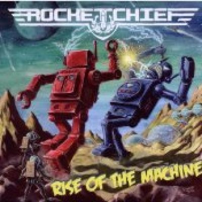 ROCKETCHIEF: Rise Of The Machine