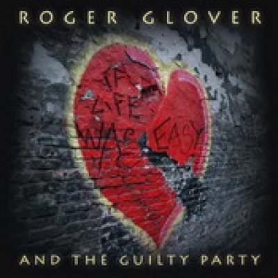 ROGER GLOVER: If Life Was Easy