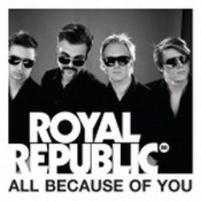 ROYAL REPUBLIC: All Because Of You [EP]