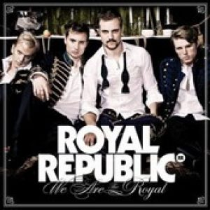 ROYAL REPUBLIC: We Are The Royal