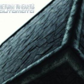 RETURN TO EARTH: Automata