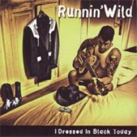 RUNNIN` WILD: I Dressed In Black Today
