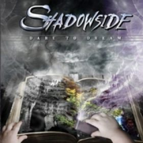 SHADOWSIDE: Dare To Dream