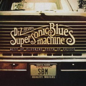 "SUPERSONIC BLUES MACHINE: ""West Of Flushing, South Of Frisco"" online"