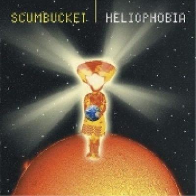 SCUMBUCKET: Heliophobia