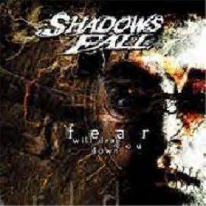 SHADOWS FALL: Fear Will Drag You Down