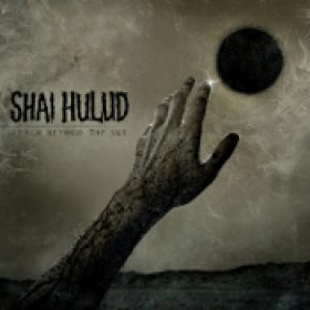 SHAI HULUD: Reach Beyond The Sun