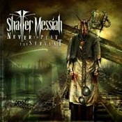 SHATTER MESSIAH: Never To Play The Servant