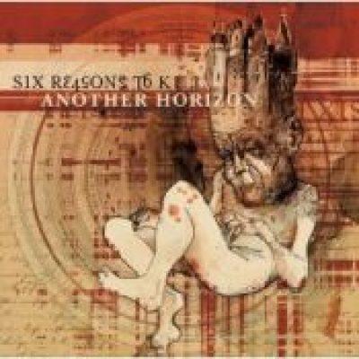 SIX REASONS TO KILL: Another Horizon