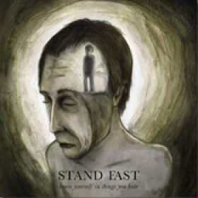 STAND FAST: Know Yourself In Things You Hate